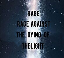 Rage, Rage Against The Dying Of The Light - Interstellar by ShockRate