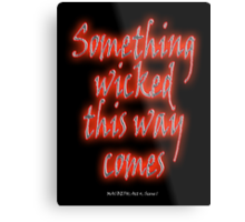 Something Wicked, Macbeth, Shakespeare Play, Theater, Play, Second Witch Metal Print
