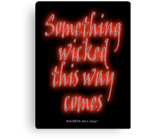 Something Wicked, Macbeth, Shakespeare Play, Theater, Play, Second Witch Canvas Print