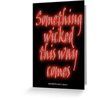 Something Wicked, Macbeth, Shakespeare Play, Theater, Play, Second Witch Greeting Card
