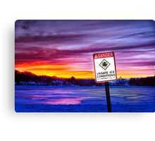 Danger! Unsafe Ice! Canvas Print