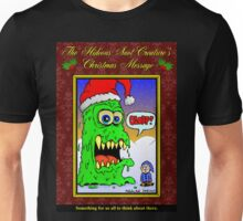 The Hideous Snot-Creature's Christmas Message Unisex T-Shirt