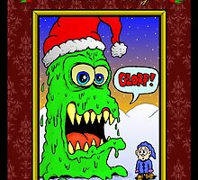 The Hideous Snot-Creature's Christmas Message by Malcolm Kirk