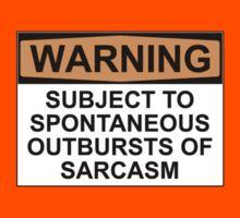 WARNING: SUBJECT TO SPONTANEOUS OUTBURSTS OF SARCASM Kids Clothes