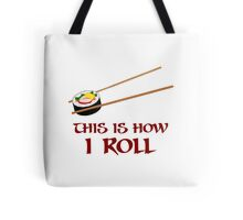 This Is How I Sushi Roll Tote Bag