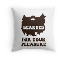 Bearded For Your Pleasure Throw Pillow
