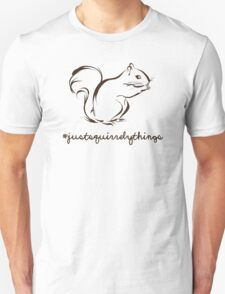 Just Squirrely Things Squirrel Unisex T-Shirt