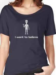 I Want To Believe in Aliens and UFOs Women's Relaxed Fit T-Shirt
