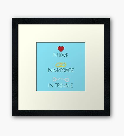 Love Marriage Trouble Framed Print