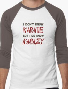 I Don't Know Karate But I Do Know Crazy Men's Baseball ¾ T-Shirt