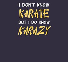 I Don't Know Karate But I Do Know Crazy Womens Fitted T-Shirt