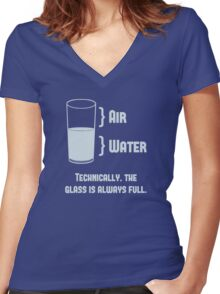 Technically The Glass Is Always Full Women's Fitted V-Neck T-Shirt