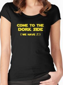 Come To The Dork Side We Have Pi Women's Fitted Scoop T-Shirt