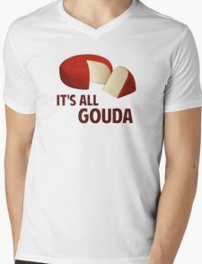It's All Good With Gouda Cheese Mens V-Neck T-Shirt