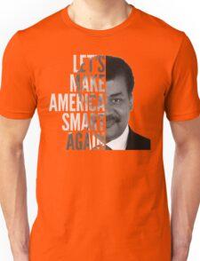 Let's Make America Smart Again - Neil deGrasse Tyson Unisex T-Shirt