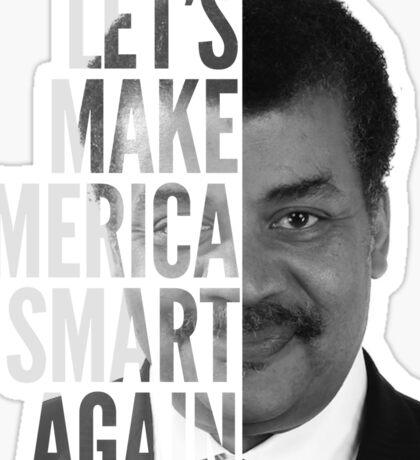 Let's Make America Smart Again - Neil deGrasse Tyson Sticker