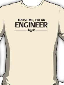 Trust Me, I'm an Engineer T-Shirt