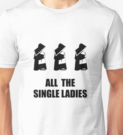 All The Single Ladies Unisex T-Shirt