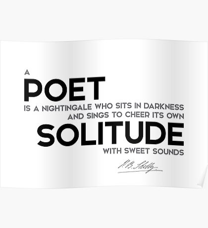 poet, solitude - percy bysshe shelley Poster