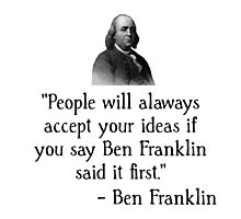 Ben Franklin Funny Quote by TheBestStore