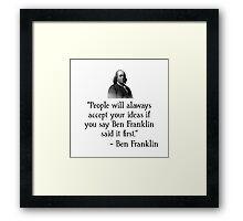 Ben Franklin Funny Quote Framed Print