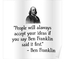 Ben Franklin Funny Quote Poster