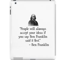 Ben Franklin Funny Quote iPad Case/Skin