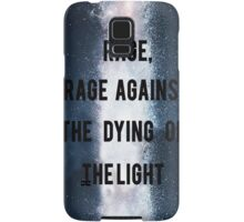 Rage, Rage Against The Dying Of The Light - Interstellar Samsung Galaxy Case/Skin