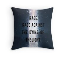 Rage, Rage Against The Dying Of The Light - Interstellar Throw Pillow