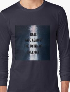 Rage, Rage Against The Dying Of The Light - Interstellar Long Sleeve T-Shirt