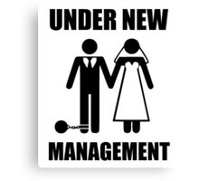 Just Married, Under New Management Canvas Print