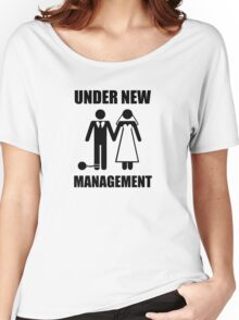 Just Married, Under New Management Women's Relaxed Fit T-Shirt