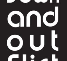 Down and Out Flirt Sticker