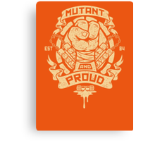 Mutant and Proud! (Mikey) Canvas Print