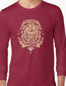 Mutant and Proud! (Mikey) Long Sleeve T-Shirt