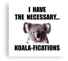 Koala Qualifications Canvas Print