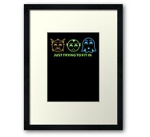 Just Trying to Fit In Framed Print
