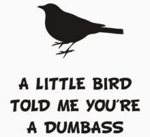 Little Bird Told Me T-Shirt