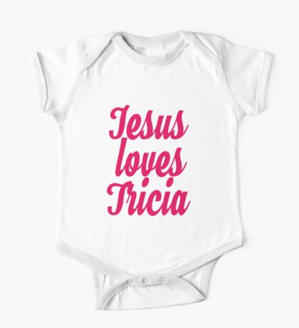 Jesus loves Tricia One Piece - Short Sleeve