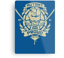 Mutant and Proud! (Leo) Metal Print