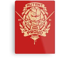 Mutant and Proud! (Raph) Metal Print
