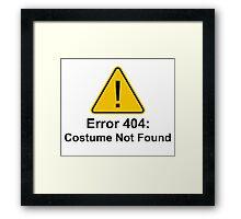Error 404 Halloween Costume Not Found Framed Print