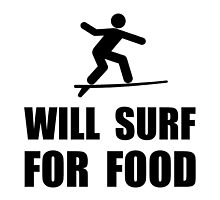 Will Surf For Food by AmazingMart