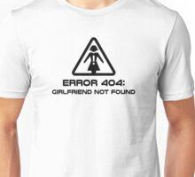 Error 404 Girlfriend Not Found Unisex T-Shirt
