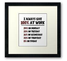 100% Effort at Work Framed Print