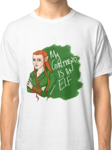 Tauriel - My Girlfriend is an Elf Classic T-Shirt