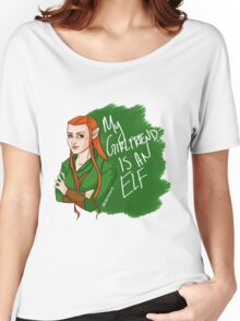Tauriel - My Girlfriend is an Elf Women's Relaxed Fit T-Shirt