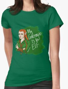 Tauriel - My Girlfriend is an Elf Womens Fitted T-Shirt