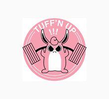 Tuff'n Up Unisex T-Shirt