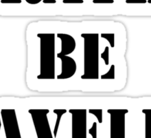 Right Now, I'd Rather Be Traveling FTL - White Text Sticker